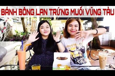 Ẩm thực đường phố: BÁNH BÔNG LAN TRỨNG MUỐI VŨNG TÀU- Trang ft. Anh Thư- SONG THƯ CHANNEL